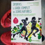 Chronique Livre: «Sportifs: le guide complet des soins naturels»